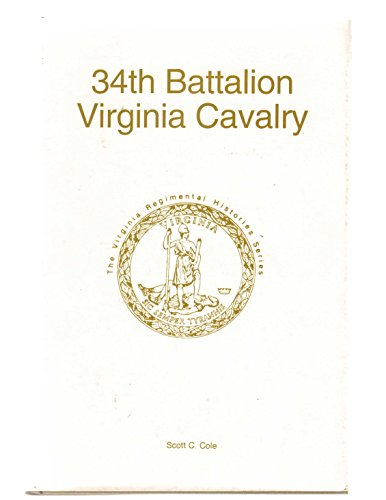 34th Battalion Virginia Cavalry - Thirty-Fourth - VA Regimental HHistories Series: Cole, Scott C.