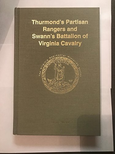 Thurmond's Partisan Rangers and Swann's Battalion of Virginia Cavalry: Weaver, Jeffrey C.