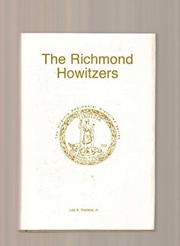 The Richmond Howitzers - VA Regimental Histories Series: Wallace Jr., Lee A.