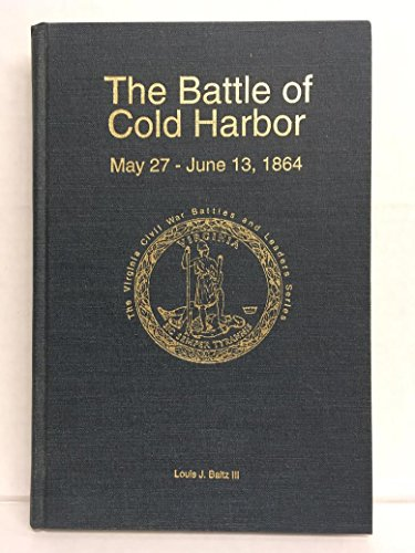 The Battle of Cold Harbor, May 27: Baltz, Louis J.
