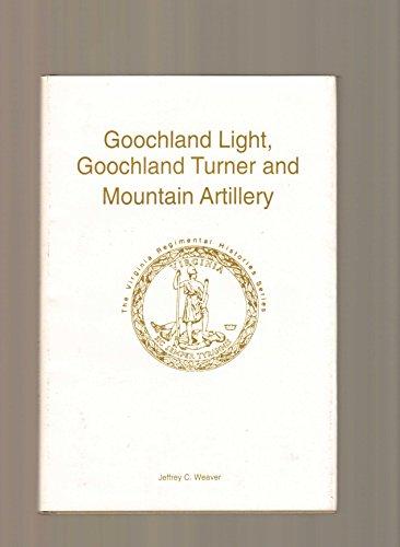 Goochland Light, Goochland Turner & Mountain Artillery - Virginia Regimental Histories Series: ...