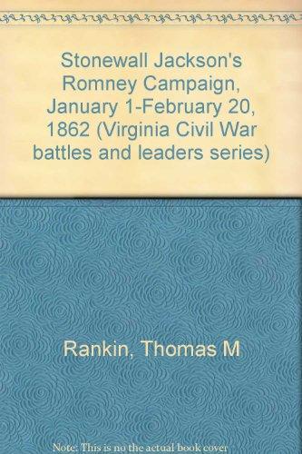 Stonewall Jackson's Romney Campaign: January 1-February 20,: Rankin, Thomas M.