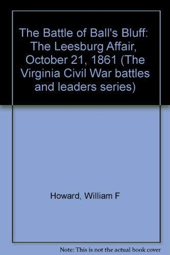 """The Battle of Ball's Bluff: """"The Leesburg Affair,"""" October 21, 1861: William F. ..."""