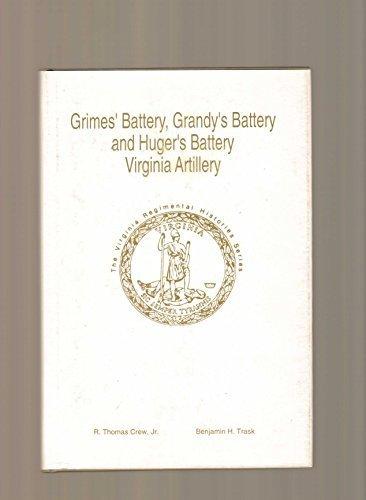 9781561900800: Grimes' Battery, Grandy's Battery and Huger's Battery, Virginia Artillery (Virginia Regimental Histories )