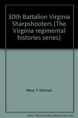 9781561900817: 30th Battalion Virginia Sharpshooters (The Virginia Regimental Histories Series)