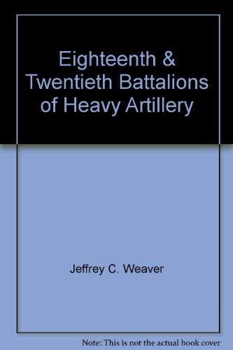 18th and 20th Battalions of Virginia Heavy Artillery (Virginia Regimental Histories Series): Tracy;...