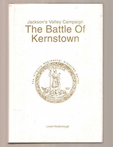 The Battle of Kernstown: Jackson's Valley Campaign (Virginia Civil War battles and leaders ...
