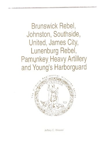 BRUNSWICK REBEL, JOHNSTON, SOUTHSIDE, UNITED, JAMES CITY, LUNENBURG REBEL, PAMUNKEY HEAVY ARTILLERY...