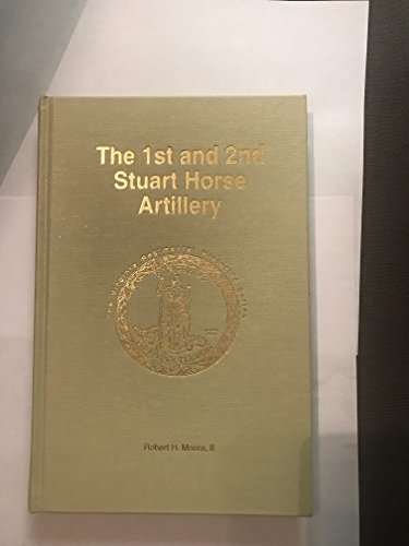 1st and 2nd Stuart Horse Artillery - First & Second - VA Regimental Histories Series: Moore II,...