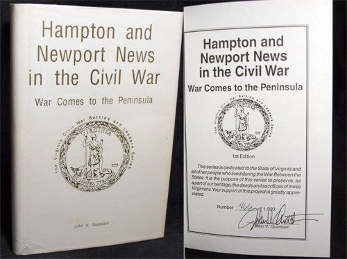 HAMPTON AND NEWPORT NEWS IN THE CIVIL WAR: WAR COMES TO THE PENINSULA: John V. Quarstein