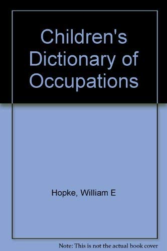 Children's Dictionary of Occupations (1561911909) by Hopke, William E; Parramore, Barbara M