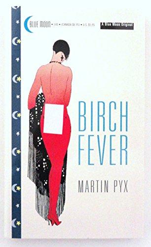 Birch Fever: Pyx, Martin