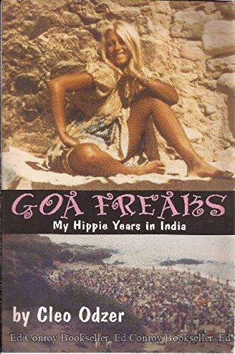 Goa Freaks: My Hippie Years in India: Odzer, Cleo