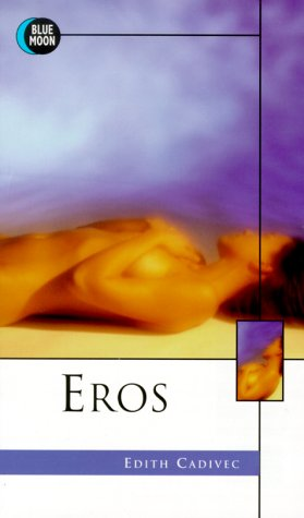 Eros: The Meaning of My Life: Cadivec, Edith