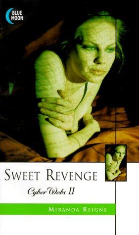 CyberWebs: Sweet Revenge No. 2: Miranda Reigns