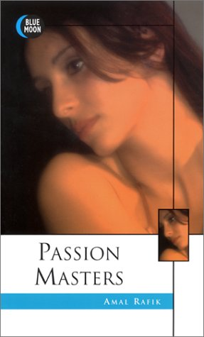 Passion Masters: Sex Secrets of a Forbidden Cult: Amal Rafik
