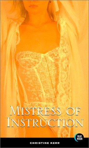Mistress of Instruction: Kerr, Christine