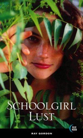 Schoolgirl Lust: Ray Gordon