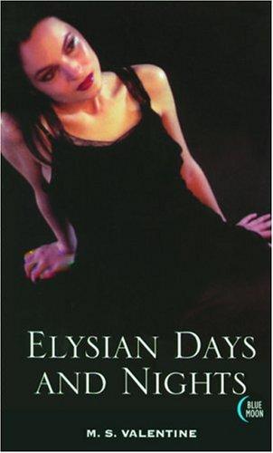 Elysian Days and Nights: Valentine, M. S.