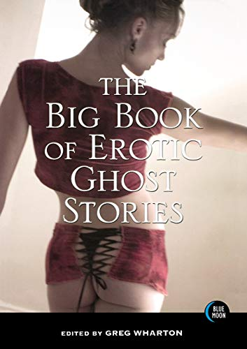 The Big Book of Erotic Ghost Stories: Wharton, Greg
