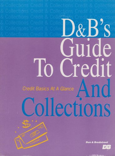 Dun & Bradstreet's Guide to Credit & Collections: Smith, Mark