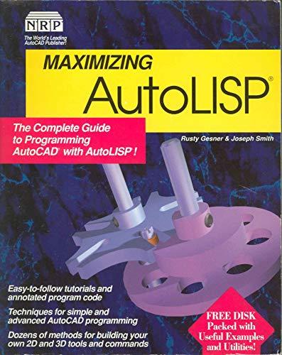 9781562050856: Maximizing AutoLISP: The Complete Guide to Programming AutoCAD [12] with AutoLISP! (v. 2)