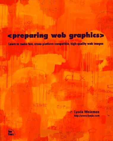 Preparing Web Graphics (1562056867) by Weinman, Lynda
