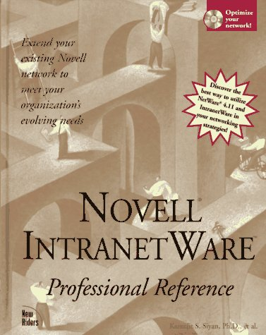 Novell Intranetware Professional Reference (1562057294) by Ball, Joshua; Ehrhart, Jason; Henderson, Jim; Homer, Blaine; Miller, Brian L.; Oldroyd, Thomas; Parker, Cynthia M.; Partain, Danny; Petru, Tim;...