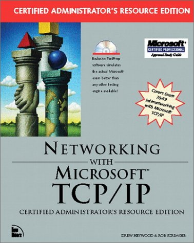 Networking With Microsoft Tcp/Ip: Certified Administrator's Resource Edition (156205791X) by Heywood, Drew; Scrimger, Rob