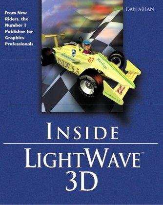 Inside Lightwave 3D: Dan Ablan; Patrik Beck; Mike Desantis; Bill Fleming; Bob Hood; Prem ...