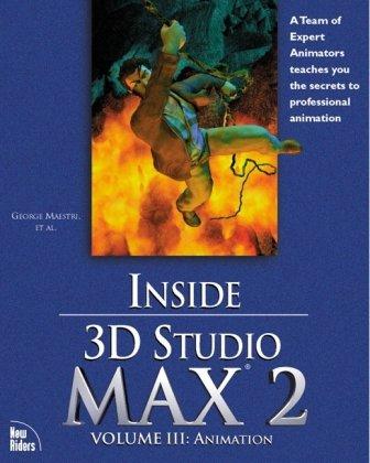 Inside 3d Studio MAX 2, Volume III: Angie Jones; Dennis