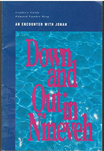 9781562120054: Down & Out in Nineveh: An Encounter with Jonah Leader's Guide (Prime-Time Bible Study)