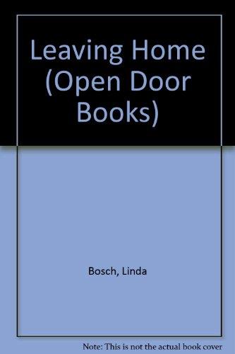Leaving Home (Open Door Books): Linda Bosch