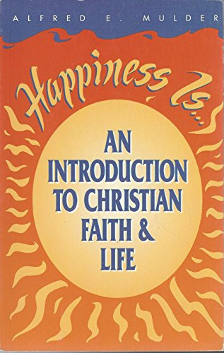 9781562121174: Happiness Is: An Introduction to Christian Faith & Life