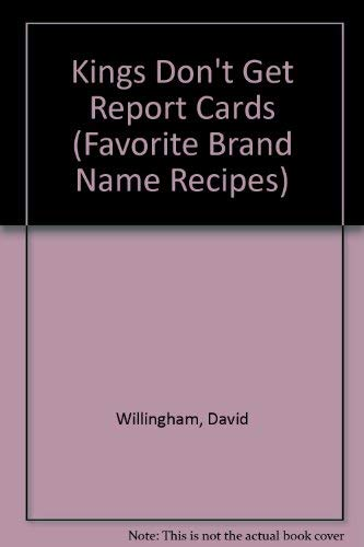 9781562121273: Kings Don't Get Report Cards (Favorite Brand Name Recipes)