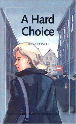 A Hard Choice (Life Stories (Powerkids Paperback)): Linda Bosch