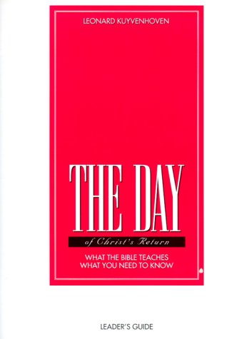 9781562123758: The Day of Christ's Return Leader's Guide: What the Bible Teaches, What You Need to Know