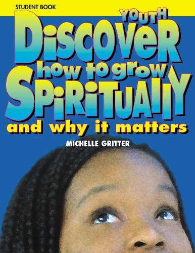 Discover How to Grow Spiritually : And Why It Matters - Michelle Gritter-Dykstra