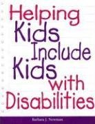 Helping Kids Include Kids With Disabilities: Newman, Barbara J.