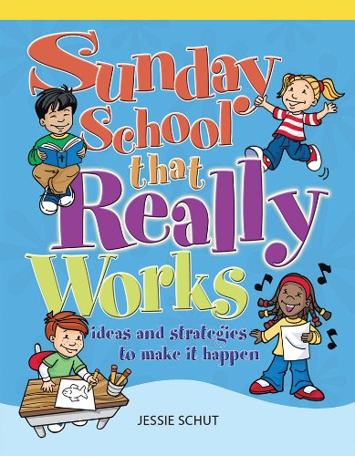 9781562127787: Sunday School That Really Works: Ideas and Strategies to Make It Happen