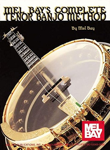 Mel Bay's Complete Tenor Banjo Method (Complete Book Series): Mel Bay