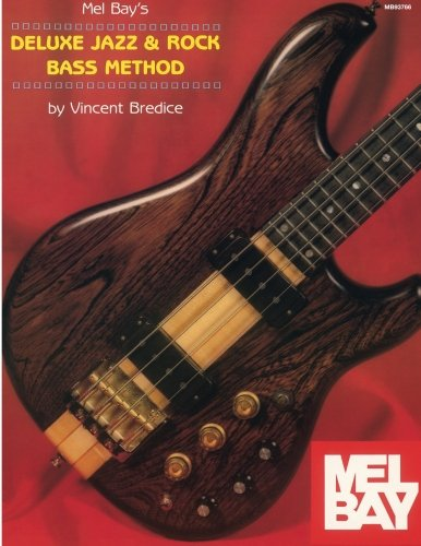 Mel Bay's Deluxe Jazz and Rock Bass: Bredice, Vincent
