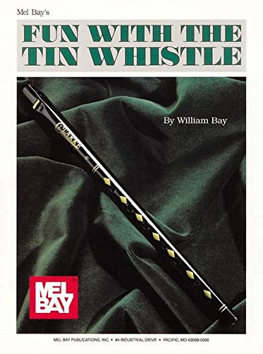 9781562220617: Mel Bay Fun With the Tin Whistle (Method & Song Book for D Tin Whistle)