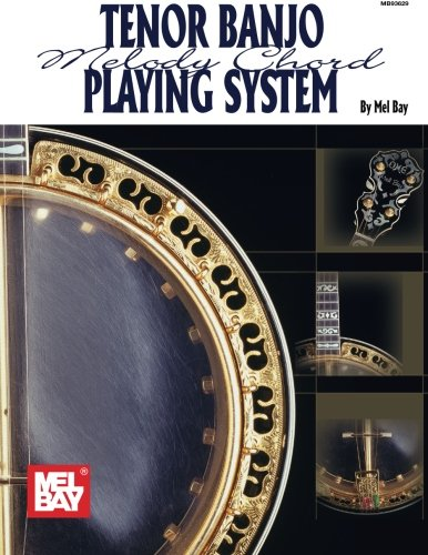 Mel Bay's Tenor Banjo Melody Chord Playing System (9781562220761) by Mel Bay