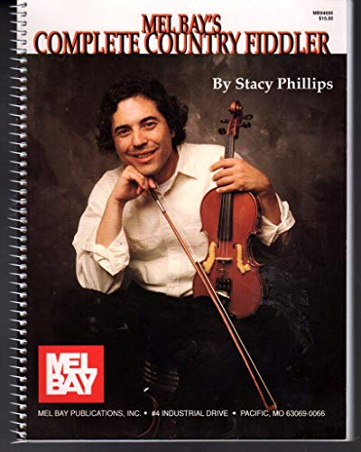 Mel Bay's Complete Country Fiddler: Phillips, Stacy