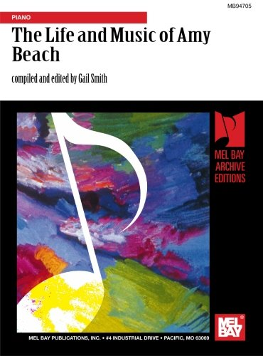 9781562223175: The Life and Music of Amy Beach: The First Woman Composer of America: Piano