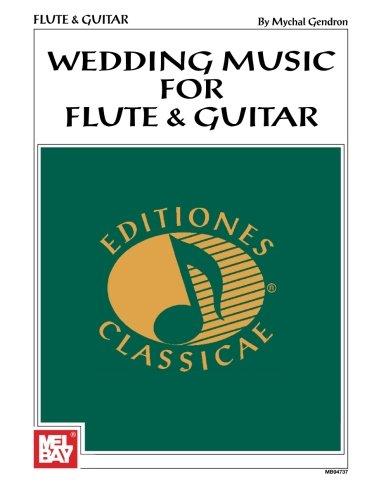 9781562223656: Mel Bay Wedding Music for Flute & Guitar (Editiones Classicae) (Editiones Classicae)