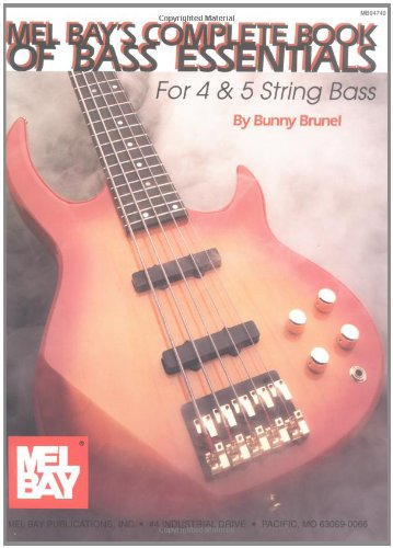 9781562223670: Mel Bay's Complete Book of Bass Essentials: For 4 & 5 String Bass [With DVD]