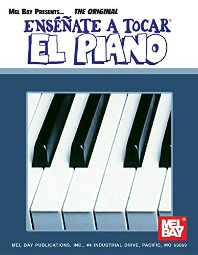 Mel Bay Ensenate a Tocar el Piano (You Can Teach Yourself) (You Can Teach Yourself) (Spanish Edition) (156222431X) by Matt Dennis