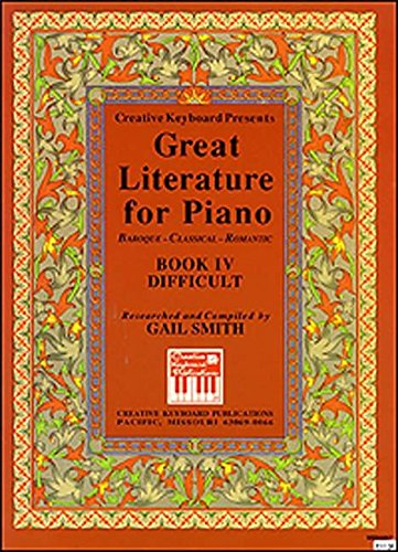Great Literature for Piano Book 4 (Difficult): Smith, Gail